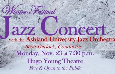 Ashland University Sets Jazz Concert; Tuesday Last Chance to Purchase Madrigal Tickets